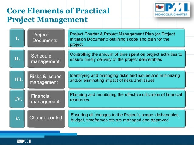 elements of project management The 9 elements of a good project plan posted by tim on mar 4,  the budget plan details the management of the project's actual costs and budget in addition, it .