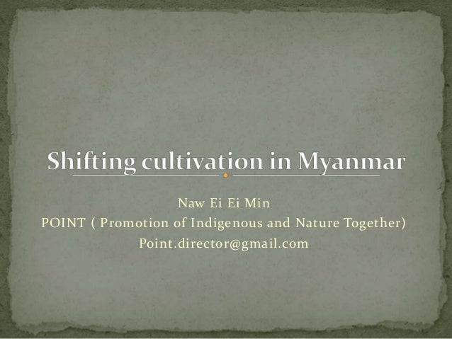 Naw Ei Ei Min  POINT ( Promotion of Indigenous and Nature Together)  Point.director@gmail.com