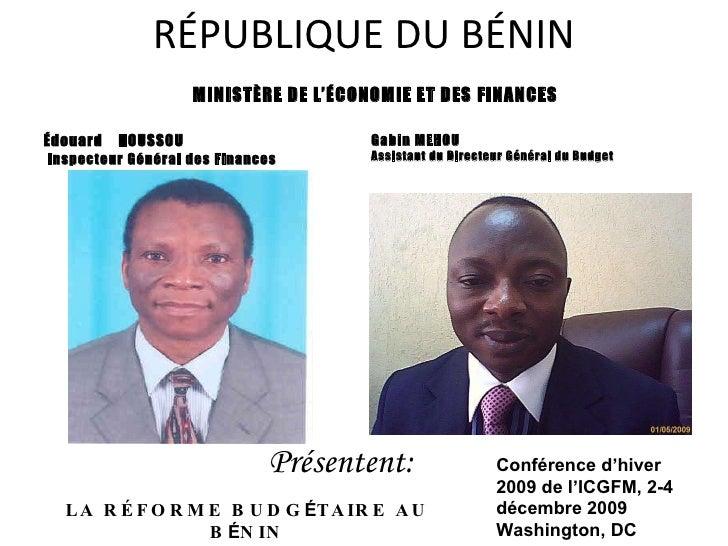 R É PUBLIQUE DU B É NIN <ul><li>É douard  HOUSSOU </li></ul><ul><li>Inspecteur Général des Finances </li></ul><ul><li>Gabi...