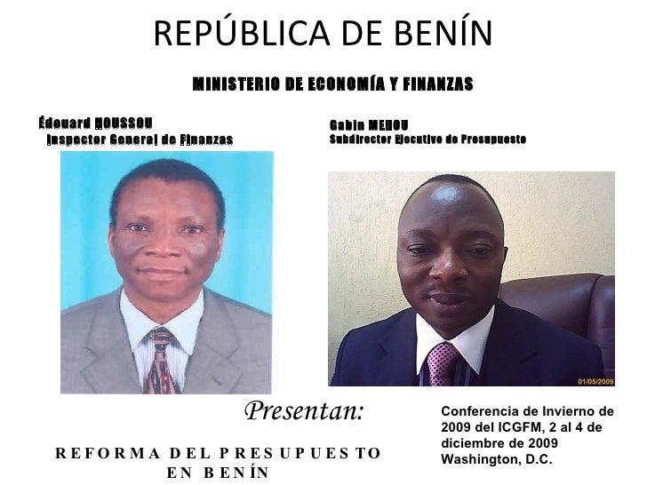 REPÚBLICA DE BENÍN <ul><li>Édouard HOUSSOU </li></ul><ul><li>Inspector General de Finanzas </li></ul><ul><li>Gabin MEHOU  ...