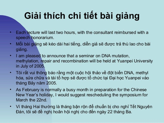 Giải thích chi tiết bài giảng • Each lecture will last two hours, with the consultant reimbursed with a speech honorarium....