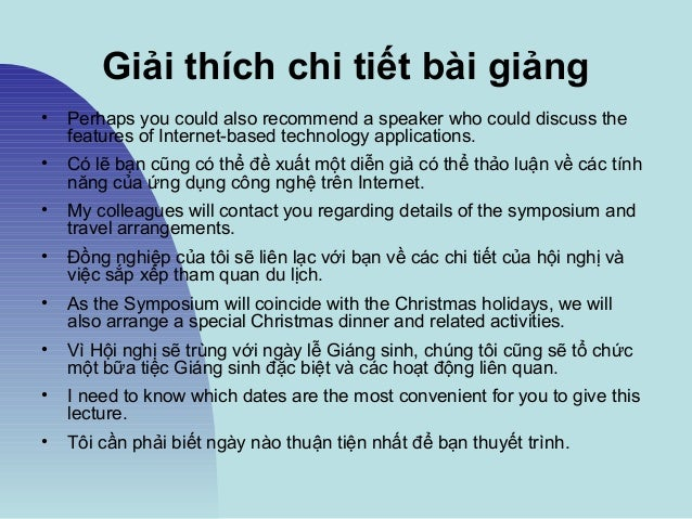 Giải thích chi tiết bài giảng • Perhaps you could also recommend a speaker who could discuss the features of Internet-base...