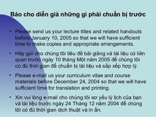 Báo cho diễn giả những gì phải chuẩn bị trước • Please send us your lecture titles and related handouts before January 10,...