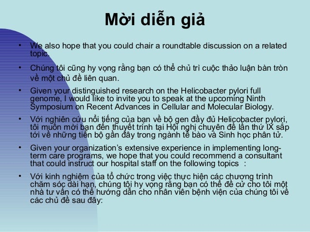 Mời diễn giả • We also hope that you could chair a roundtable discussion on a related topic. • Chúng tôi cũng hy vọng rằng...
