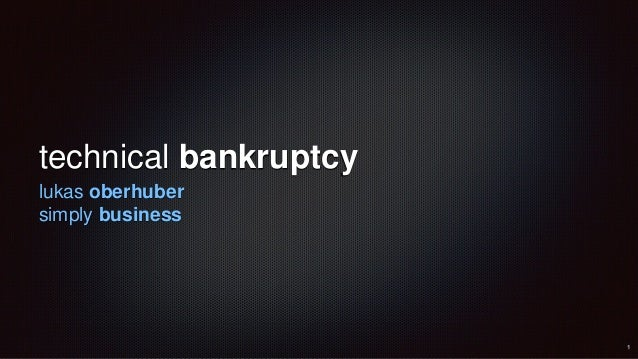 technical bankruptcy lukas oberhuber simply business