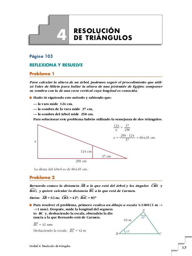 Unidad 4. Resolución de triángulos 17 Página 103 REFLEXIONA Y RESUELVE Problema 1 Para calcular la altura de un árbol, pod...
