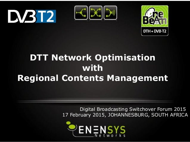 DTT Network Optimisation with Regional Contents Management Digital Broadcasting Switchover Forum 2015 17 February 2015, JO...
