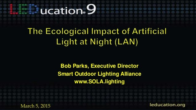 Ecologically responsible outdoor lighting presented by bob parks s bob parks executive director smart outdoor lighting alliance aloadofball Gallery