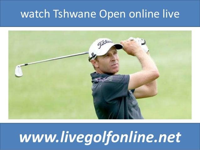 watch Tshwane Open online live www.livegolfonline.net