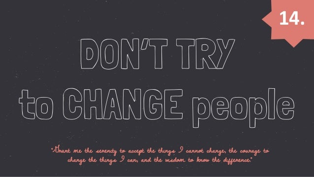 16.   You don't need to settle down now. Don't force things.