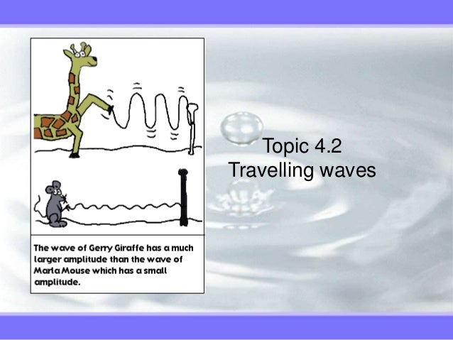 Topic 4.2 Travelling waves