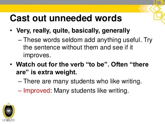 cont. Cast out unneeded words • A majority of most • A number of many • Are of the same opinion agree • At the present mom...