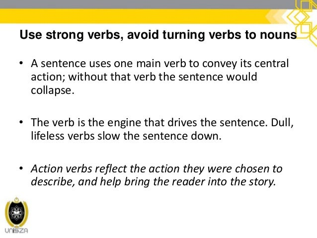 """Use strong verbs, avoid turning verbs to nouns Compare: """"Loud music came from speakers embedded in the walls, and the enti..."""