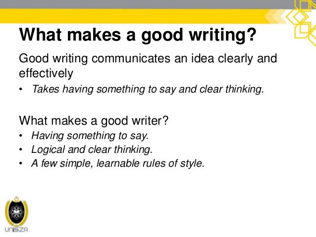 """Clear writing starts with clear thinking • Before you start writing, ask: """"What am I trying to say?"""" • When you finish wri..."""