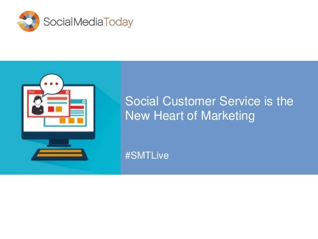 Social Customer Service is the New Heart of Marketing #SMTLive