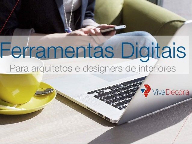 Ferramentas Digitais Para arquitetos e designers de interiores