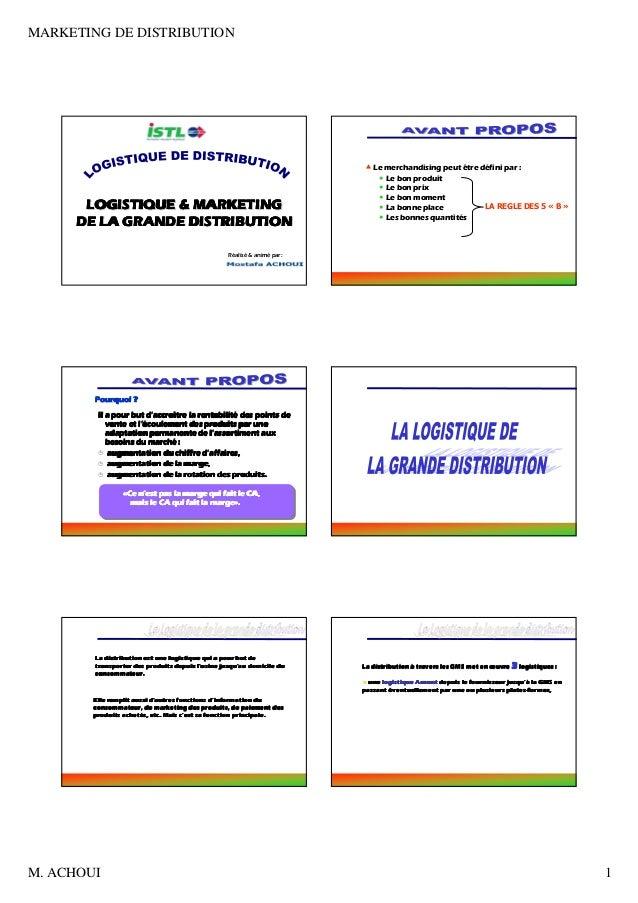 MARKETING DE DISTRIBUTION M. ACHOUI 1 1 Logistique & marketing de la grande distributionLogistique & marketing de la grand...