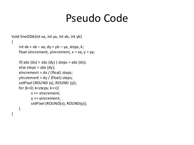 Bresenham Line Drawing Algorithm Pseudocode : Output primitives in computer graphics