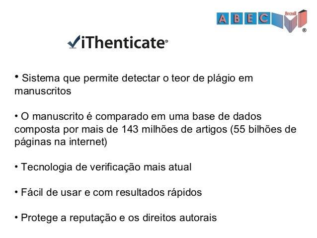 Convênio ABEC & iThenticate US$ 1.00 por licença!!! R$ 2,70 por licença!!! Junho/2015: Acordo com a SciELO