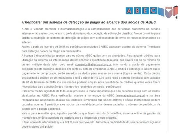 Convênio ABEC & iThenticate • Solicitar a quantidade desejada (mínimo 50 ou um múltiplo deste valor). • Informar a opção d...