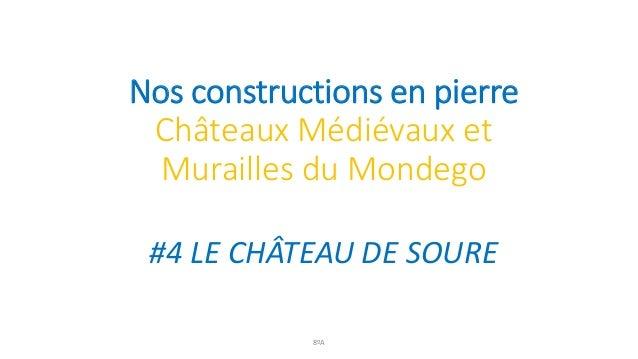 Nos constructions en pierre Châteaux Médiévaux et Murailles du Mondego #4 LE CHÂTEAU DE SOURE 8ºA