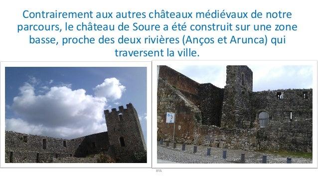 Contrairement aux autres châteaux médiévaux de notre parcours, le château de Soure a été construit sur une zone basse, pro...