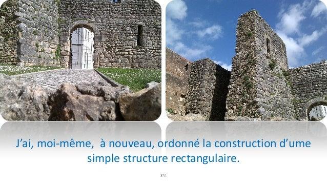 8ºA J'ai, moi-même, à nouveau, ordonné la construction d'ume simple structure rectangulaire.
