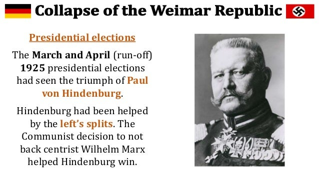 collapse of the weimar republic essay In this essay, i will explore these solutions to show how and why the weimar  so  it wasn't all bad, and as this was so it kept the republic from collapsing.