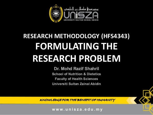 problem formulation research In the next section several problems are formulated to apply strategies in the field  of  the problem could also be used as a study in metabolic modeling for.