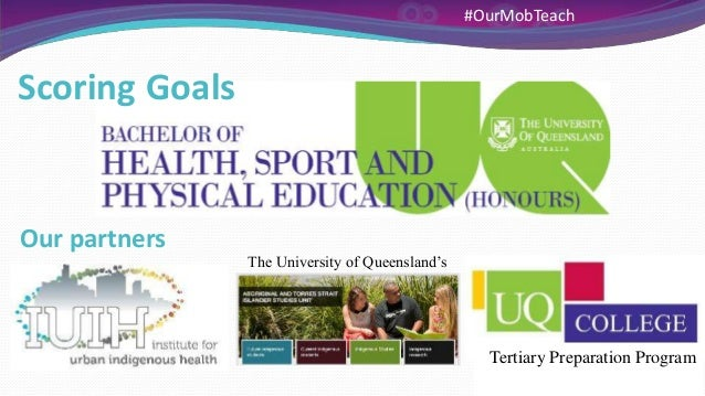 Scoring Goals Our partners The University of Queensland's Tertiary Preparation Program #OurMobTeach
