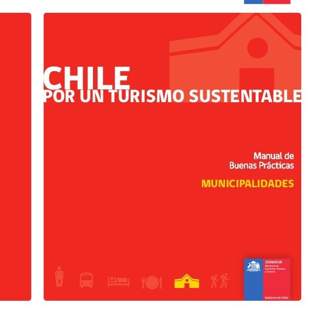 MUNICIPALIDADES CHILEPOR UN TURISMO SUSTENTABLE Manual de Buenas Prácticas CHILEPORUNTURISMOSUSTENTABLEMUNICIPALIDADES