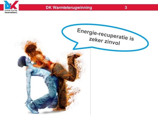 RCC K&L / KNVvK themadag Slim hergebruik van restwarmte 22 okt. 2015 - Case DK Kälteanlagen GmbH Slide 3