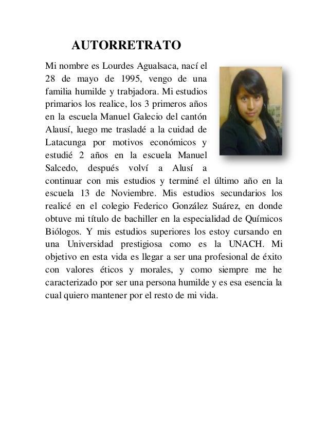 AUTORRETRATO Mi nombre es Lourdes Agualsaca, nací el 28 de mayo de 1995, vengo de una familia humilde y trabjadora. Mi est...
