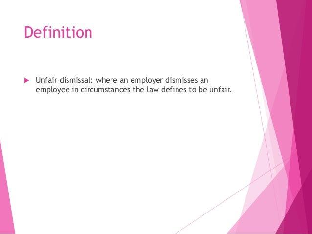 Definition  Unfair Dismissal: ...