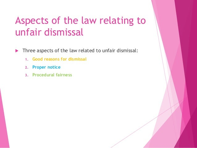 procedural fairness in unfair dismissal 2018-6-17  getting procedural fairness right  the unfair dismissal provisions of the fair work act 2009 (cth) require employers to.