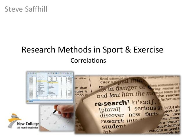 Steve Saffhill Research Methods in Sport & Exercise Correlations