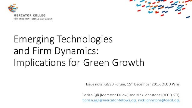 Emerging Technologies and Firm Dynamics: Implications for Green Growth Issue note, GGSD Forum, 15th December 2015, OECD Pa...
