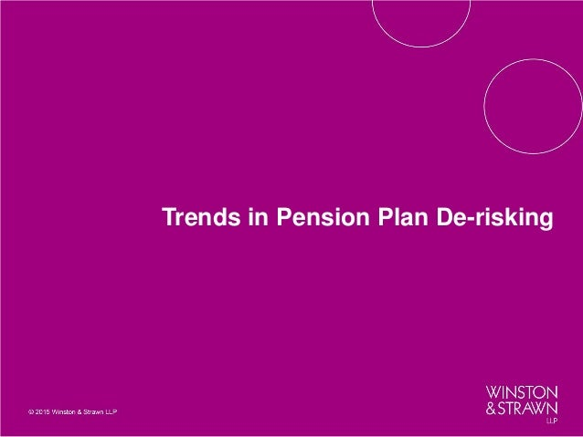 Pension Plan De Risking Legal Challenges And Opportunities