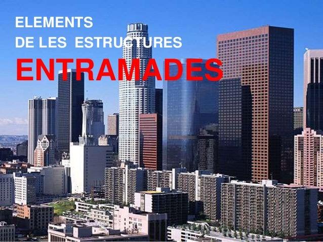 03tecnologies<pepporca> ELEMENTS DE LES ESTRUCTURES ENTRAMADES