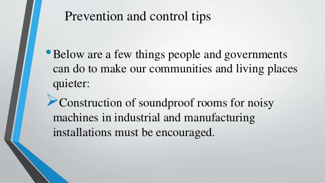 Prevention and control tips •Below are a few things people and governments can do to make our communities and living place...