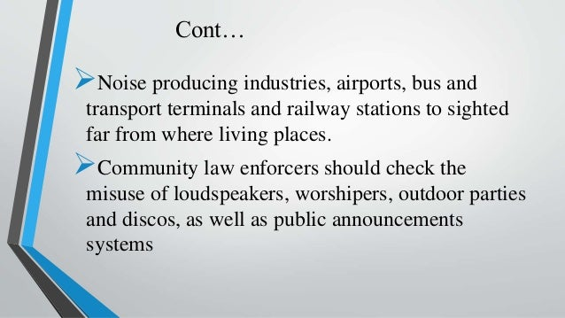 Cont… Noise producing industries, airports, bus and transport terminals and railway stations to sighted far from where li...