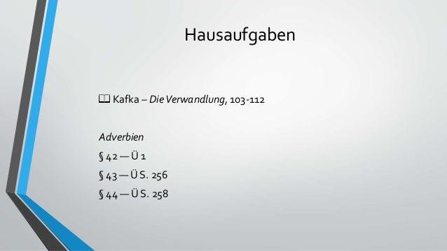 Hausaufgaben 📖 Kafka – DieVerwandlung, 103-112 Adverbien § 42 — Ü 1 § 43 — Ü S. 256 § 44 — Ü S. 258