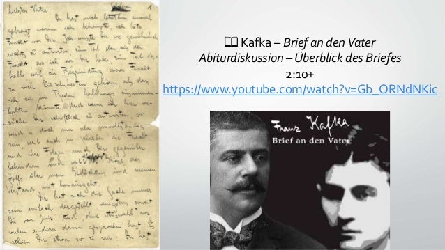 📖 Kafka – Brief an denVater Abiturdiskussion – Überblick des Briefes 2:10+ https://www.youtube.com/watch?v=Gb_ORNdNKic