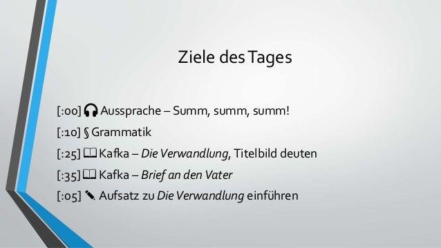 Ziele desTages [:00] 🎧 Aussprache – Summ, summ, summ! [:10] § Grammatik [:25] 📖 Kafka – DieVerwandlung,Titelbild deuten [:...