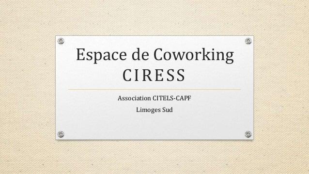 Espace de Coworking CIRESS Association CITELS-CAPF Limoges Sud