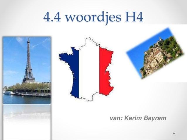 4.4 woordjes H4 van: Kerim Bayram