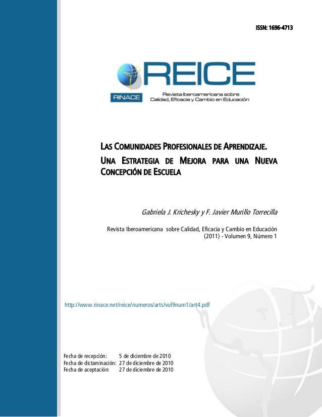 LAS COMUNIDADES PROFESIONALES DE APRENDIZAJE. UNA ESTRATEGIA DE MEJORA PARA UNA NUEVA CONCEPCIÓN DE ESCUELA Gabriela J. Kr...