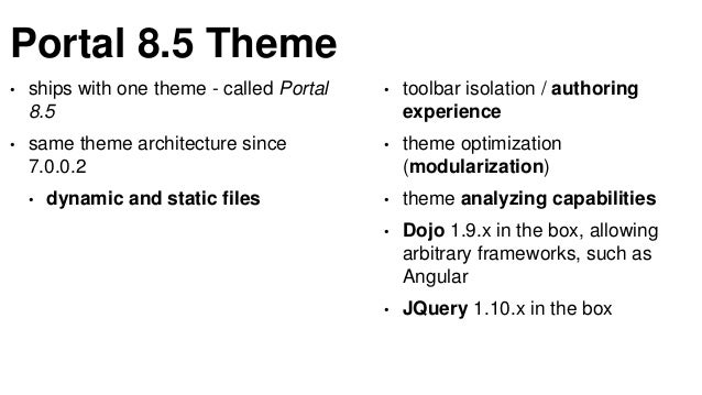 Theme Manager • Theme Development portlets (new in CF08) • convenient alternative to XmlAccess • simpler, more intuitive a...