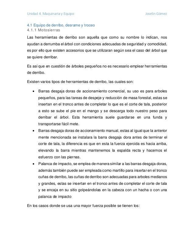 Unidad 4. Maquinaria y Equipo Joselin Gómez 4.1 Equipo de derribo, desrame y troceo 4.1.1 Motosierras Las herramientas de ...