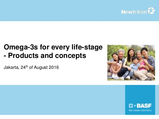 Omega-3s for every life-stage - Products and concepts Jakarta, 24th of August 2016